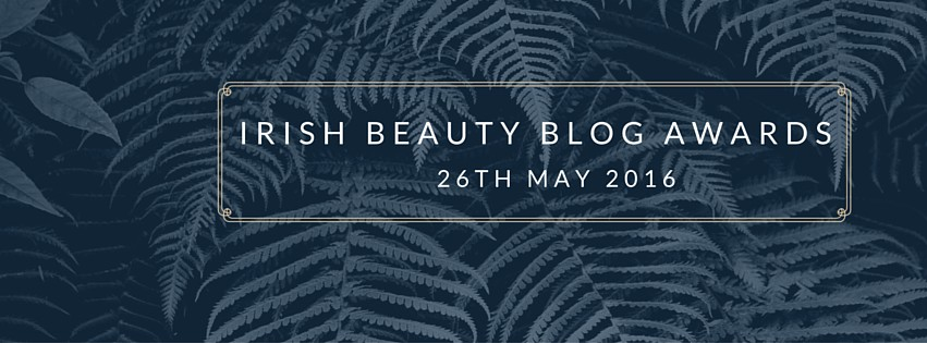 Irish Beauty Blog Awards 2016