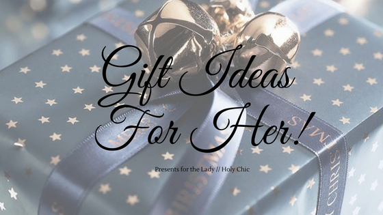 Christmas Gift Guide – For Her 💖