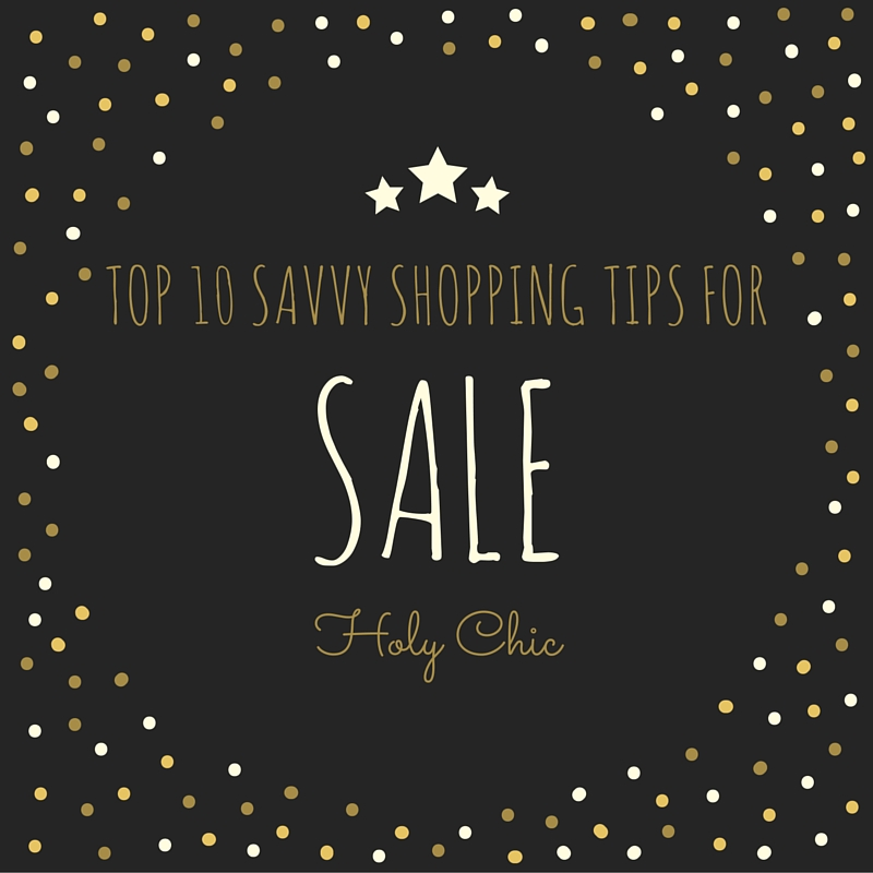 My Top 10 Savvy Sale Shopping Tips!