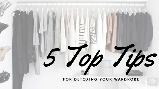 5 Top Tips to Detox your Wardrobe