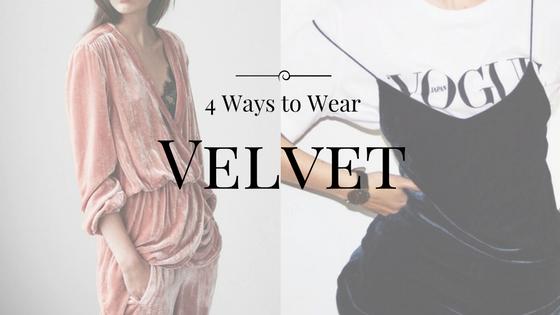 4 Ways to Wear Velvet!
